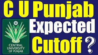 Expected CUCET Cutoff of Central University of Punjab | पंजाब केंद्रीय विश्वविद्यालय का कटऑफ ?