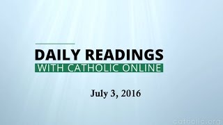 Daily Reading for Sunday, July 3rd, 2016 HD