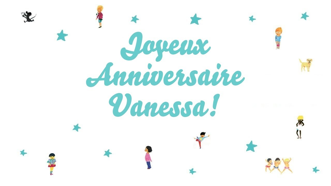 Joyeux Anniversaire Vanessa Youtube