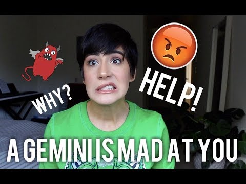 So A Gemini Is MAD At You... (Sun, Moon, Mars)