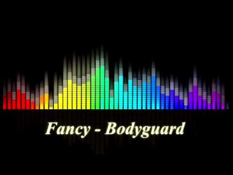 Fancy  - Bodyguard