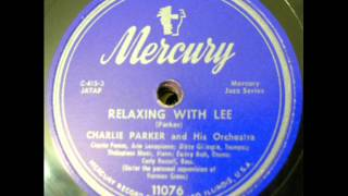 Charlie Parker & his Orchestra  Relaxing With Lee  Mercury 11076