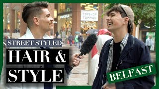 Men's Hair and Style in Belfast | Street Styled | Spring Summer 2017