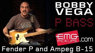 bobby vega talks fender p bass and ampeg b 15 on emgtv