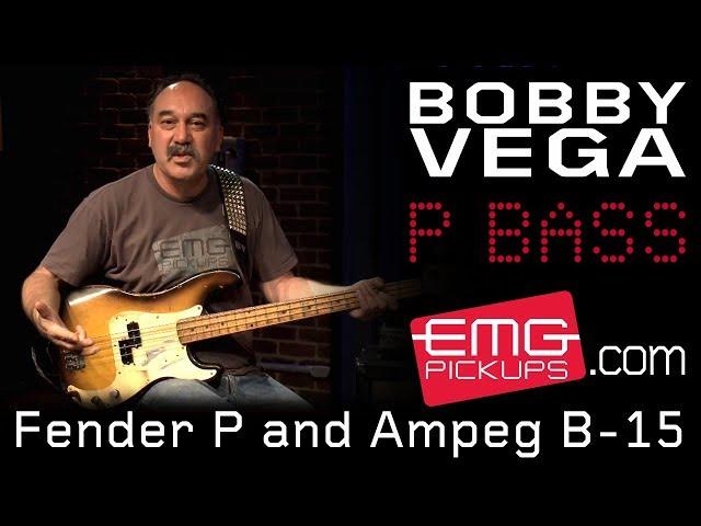 Bobby Vega talks Fender P Bass and Ampeg B-15 on EMGtv