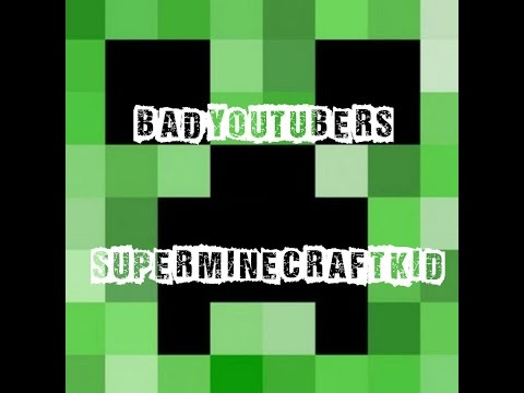 Bad YouTubers: Super Minecraft Kid