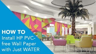 How to install HP PVC-free Wall Paper with just WATER!