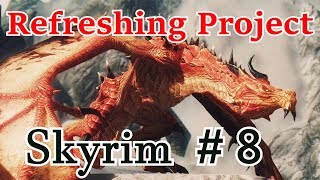 Skyrim Refreshing Project # 8 Наконец-то квесты!