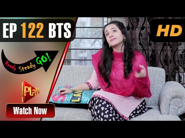 Ready Steady Go - Episode 122 BTS | Play Tv Dramas | Parveen Akbar, Shafqat Khan | Pakistani Drama