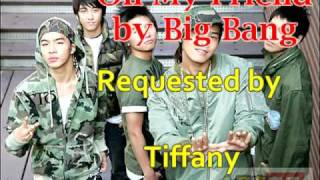 Big Bang ft. No Brain- Oh My Friend (Requested by obsessednarutofan)