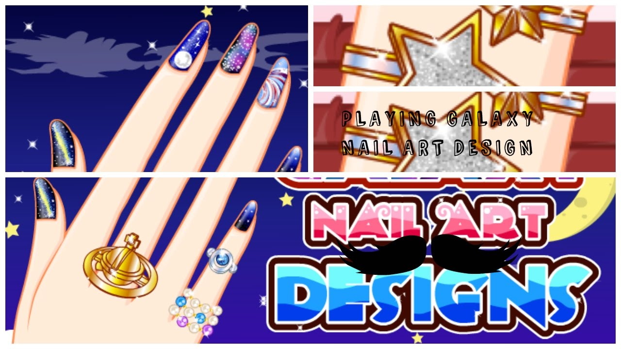 Playing Galaxy Nail Art Design Games For Girls Youtube