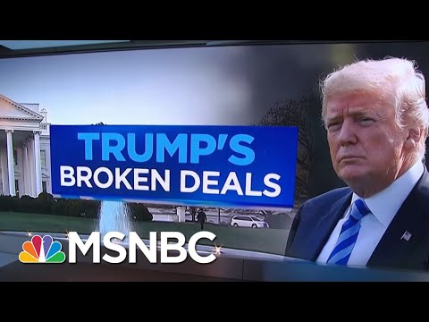 President Donald Trump's Broken Deals Since He Took Office | Velshi & Ruhle | MSNBC