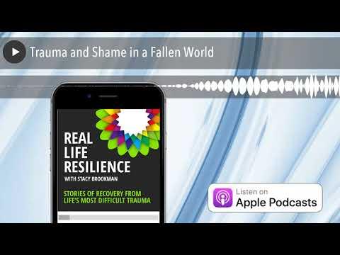 Trauma and Shame in a Fallen World