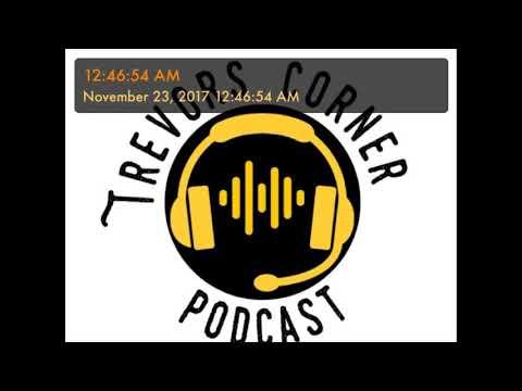 Trevor's Corner Podcast Episode 2