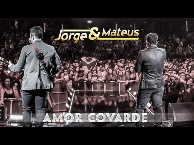 Jorge & Mateus — Amor Covarde — [Novo DVD Live in London] — (Clipe Oficial)