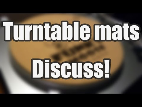 Discuss it - Turntable mats [VC]