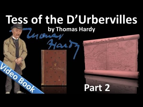 Part 2 - Tess of the d'Urbervilles Audiobook by Thomas Hardy