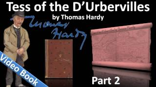 Part 2 - Tess of the d'Urbervilles Audiobook by Thomas Hardy (Chs 08-14)