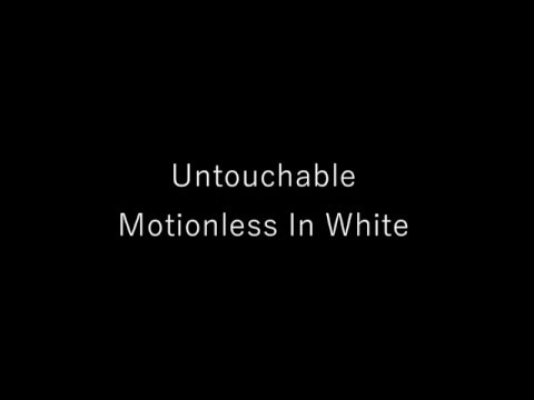 Motionless In White - Untouchable OFFICIAL LYRICS