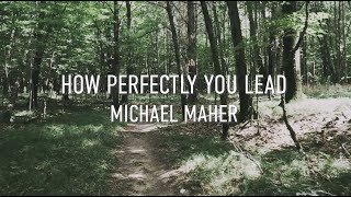 How Perfectly You Lead (Lyric Video)