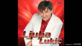 Ljuba Lukic - Rastalo se dvoje mladih - (Audio 2007)