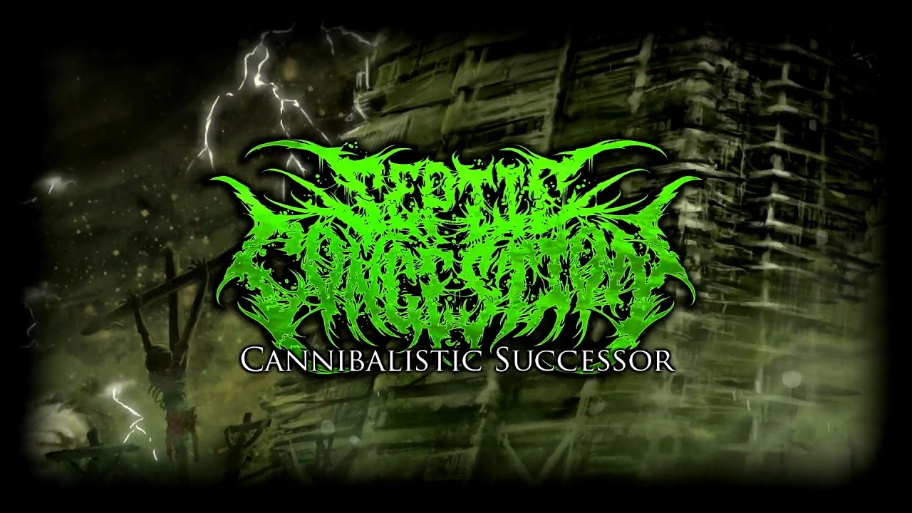SEPTIC CONGESTION - CANNIBALISTIC SUCCESSOR [OFFICIAL LYRIC VIDEO ...