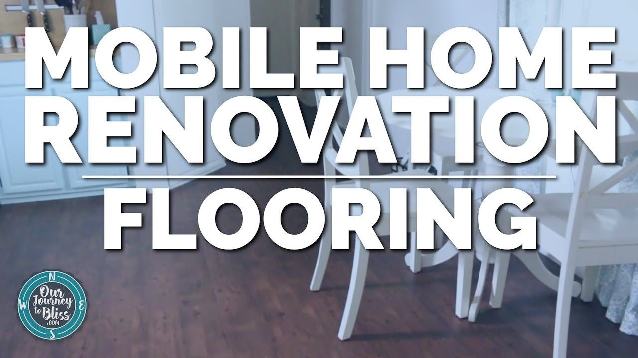 Mobile Home Renovation Our Flooring, How To Install Laminate Flooring In A Mobile Home