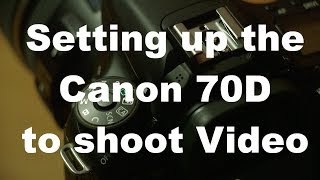 Setting up the Canon 70D to shoot video(Full course on how to Shoot Video with the Canon 70D here: http://learn.grantjohnston.me/courses/learn-to-shoot-video-with-your-canon-70d-dslr-camera My ..., 2014-06-17T04:44:17.000Z)