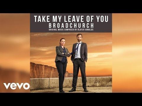 Take my leave of you from broadchurch music from the original tv series ólafur arnalds feat arnor dan