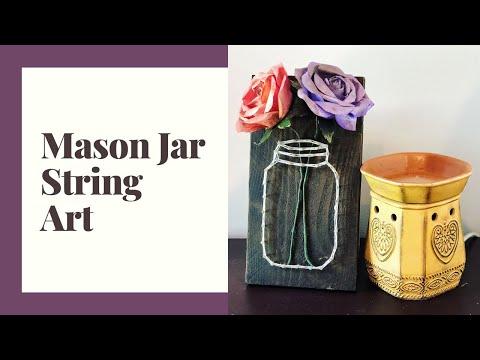 DIY Mason Jar String Art / String Art Tutorial