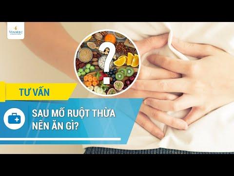 Sau mổ ruột thừa nên ăn gì?
