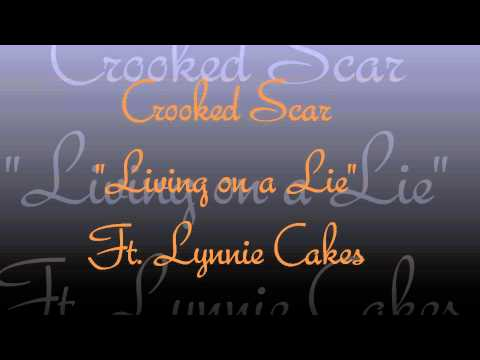 "Crooked Scar ""Living On A Lie"" Ft. Lynnie Cakes"