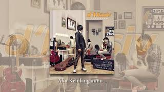 [1.37 MB] D'MASIV - Aku Kehilanganmu Clossing (Official Audio)