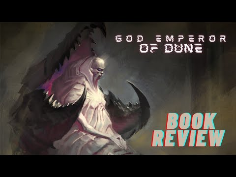 God Emperor Of Dune - A Unique Departure In The Dune Saga (Spoilers)