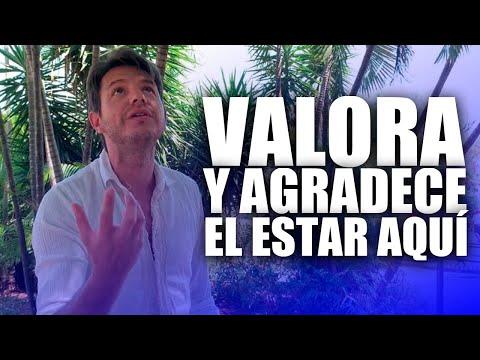 VALORA Y AGRADECE EL ESTAR AQUÍ