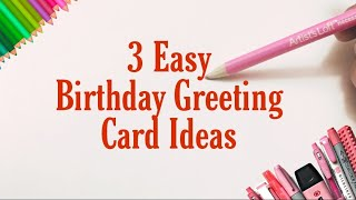 3 Easy Birthday Greeting Card Ideas DIY