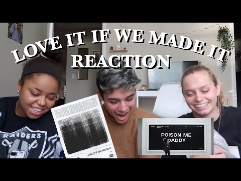 LOVE IT IF WE MADE IT MUSIC VIDEO REACTION
