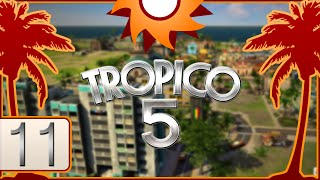 Tropico 5 - Episode 11 ...Surf