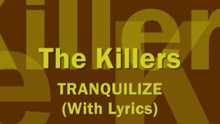 The Killers - Tranquilize (With Lyrics)