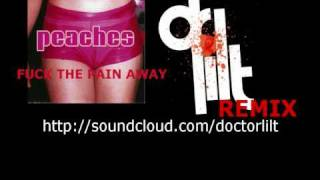 f k the pain away peaches doctor lilt remix