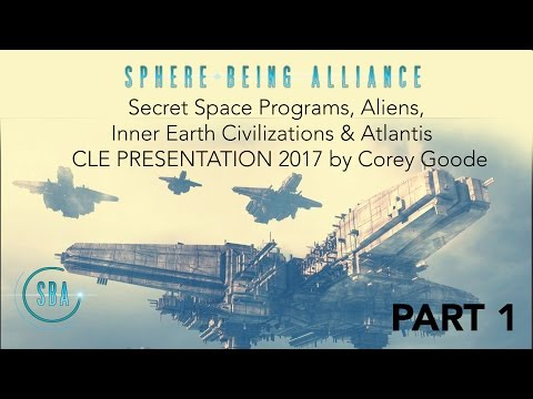 Secret Space Programs, Aliens, Inner Earth Civilizations & Atlantis - CLE 2017 Corey Goode