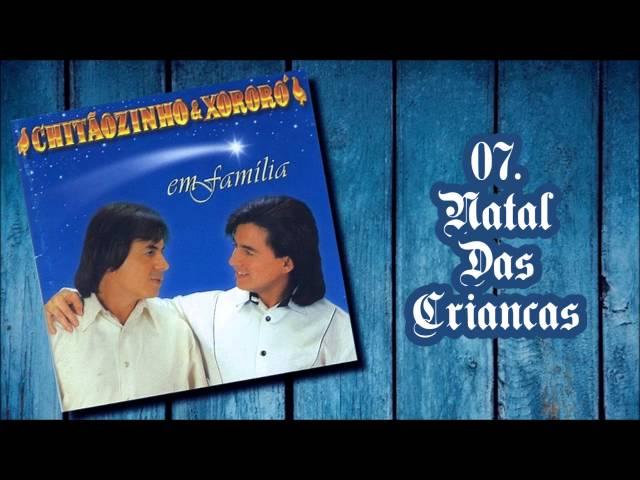 Chitãozinho & Xororó (CD Em Família) 07. Natal Das Crianças ヅ