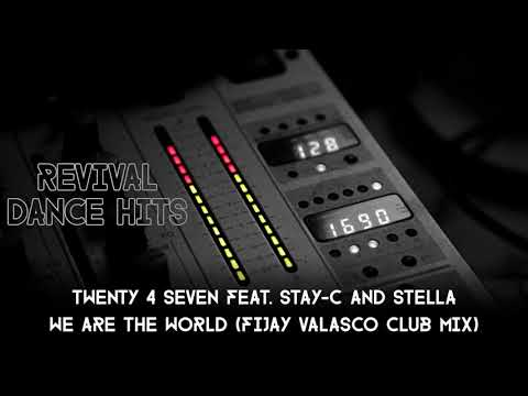 Twenty 4 Seven feat. Stay-C And Stella - We Are The World (Fijay Valasco Club Mix) [HQ]