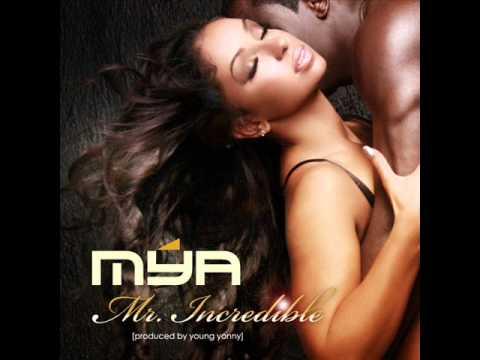 Mya Mr. Incredible K.I.S.S. New songs 2012