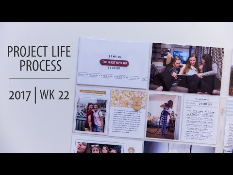 Project Life® Process Video 2017 | Week 22