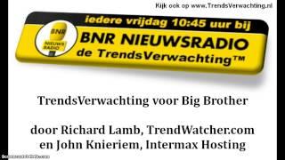 TrendsVerwachting voor Big Brother