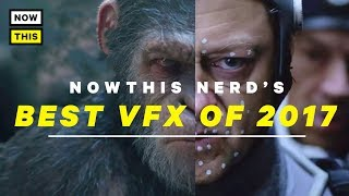 The Best Visual Effects of 2017 | NowThis Nerd
