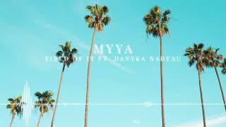 MYYA - Tired of it Ft. Danyka Nadeau