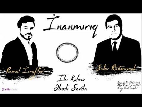 Ramal İsrafilov - İnanmırıq (Official Audio)  2018