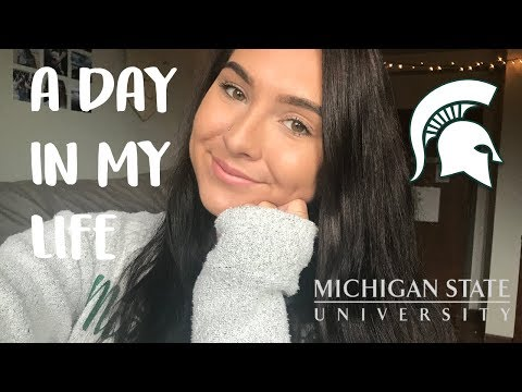 A DAY IN MY LIFE | Michigan State University